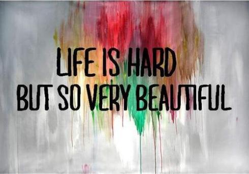 life-is-hard-so-very-beautiful_large