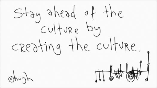 stay ahead of the culture
